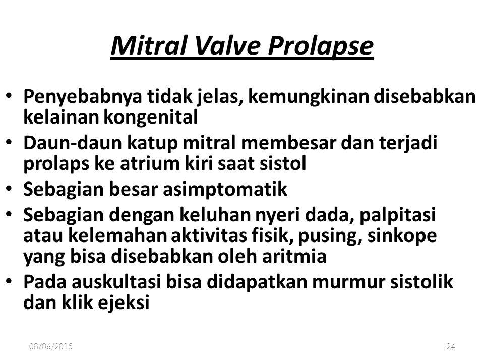 Mitral Valve Prolapse Penyebabnya tidak jelas, kemungkinan disebabkan kelainan kongenital.