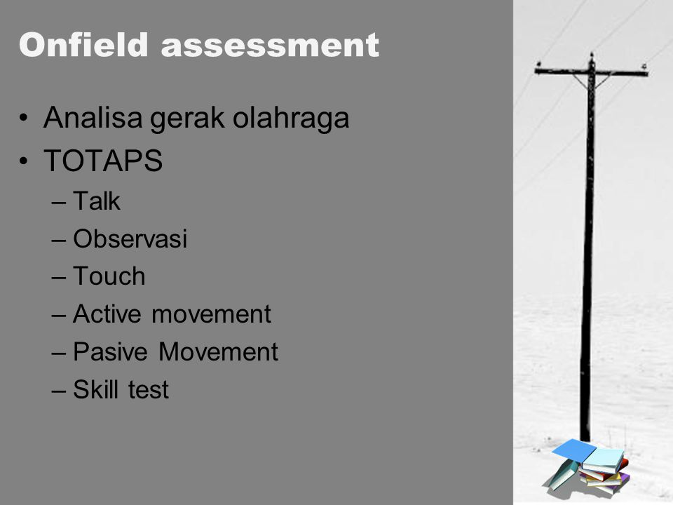 Onfield assessment Analisa gerak olahraga TOTAPS Talk Observasi Touch