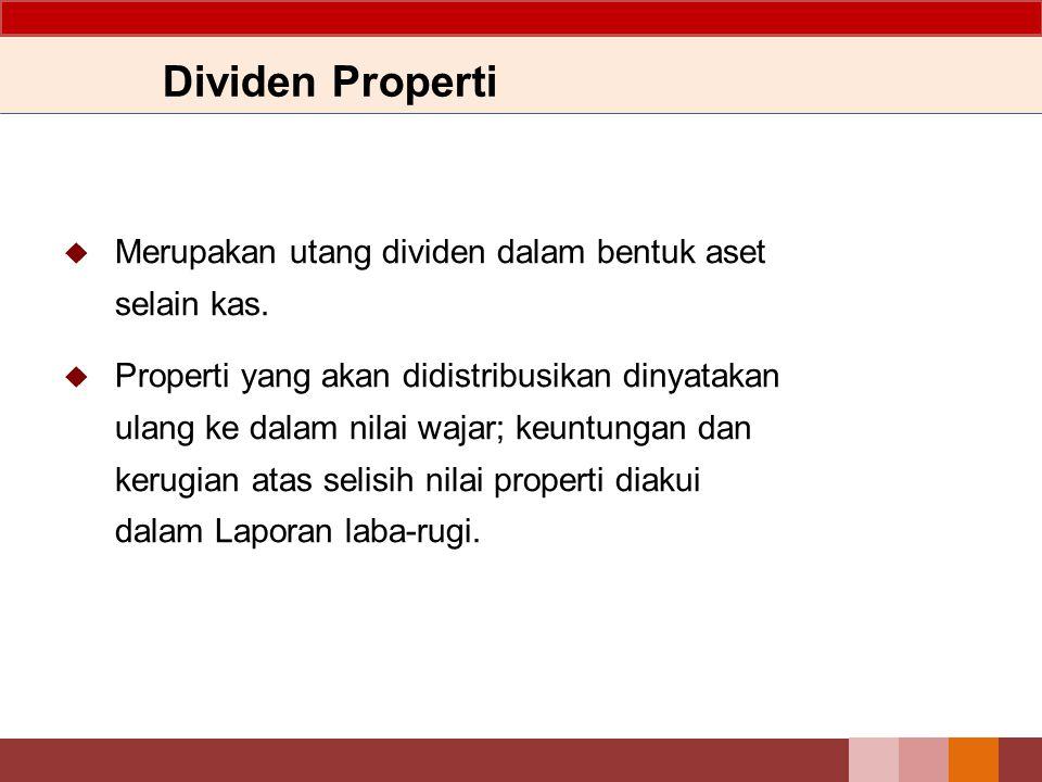Dividen Properti Merupakan utang dividen dalam bentuk aset selain kas.