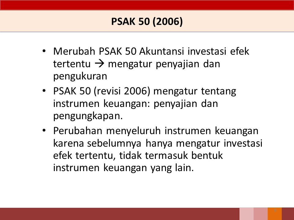 PSAK 50 (2006) Merubah PSAK 50 Akuntansi investasi efek tertentu  mengatur penyajian dan pengukuran.