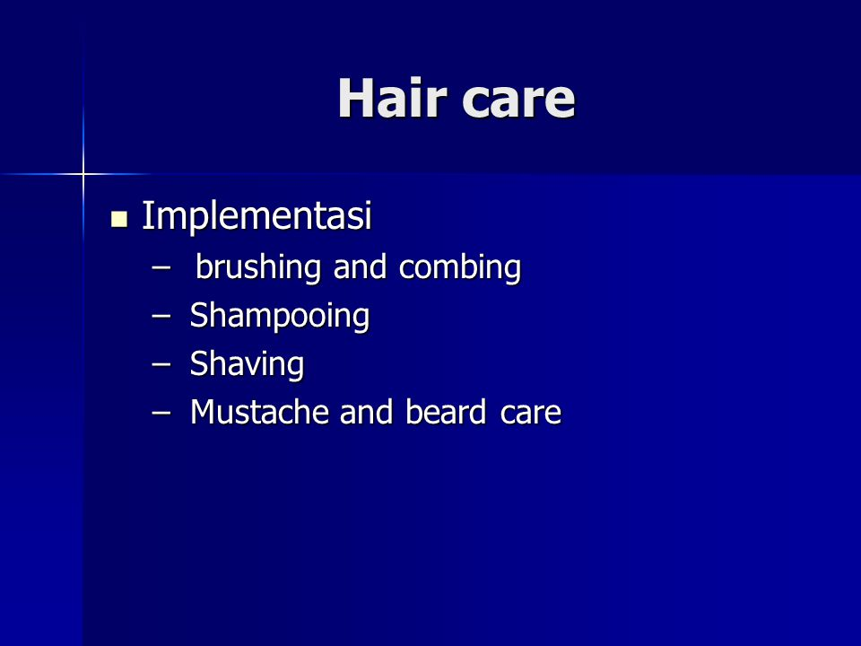 Hair care Implementasi brushing and combing Shampooing Shaving