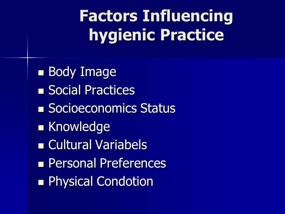 Factors Influencing hygienic Practice