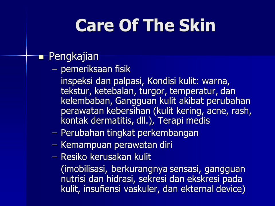 Care Of The Skin Pengkajian pemeriksaan fisik