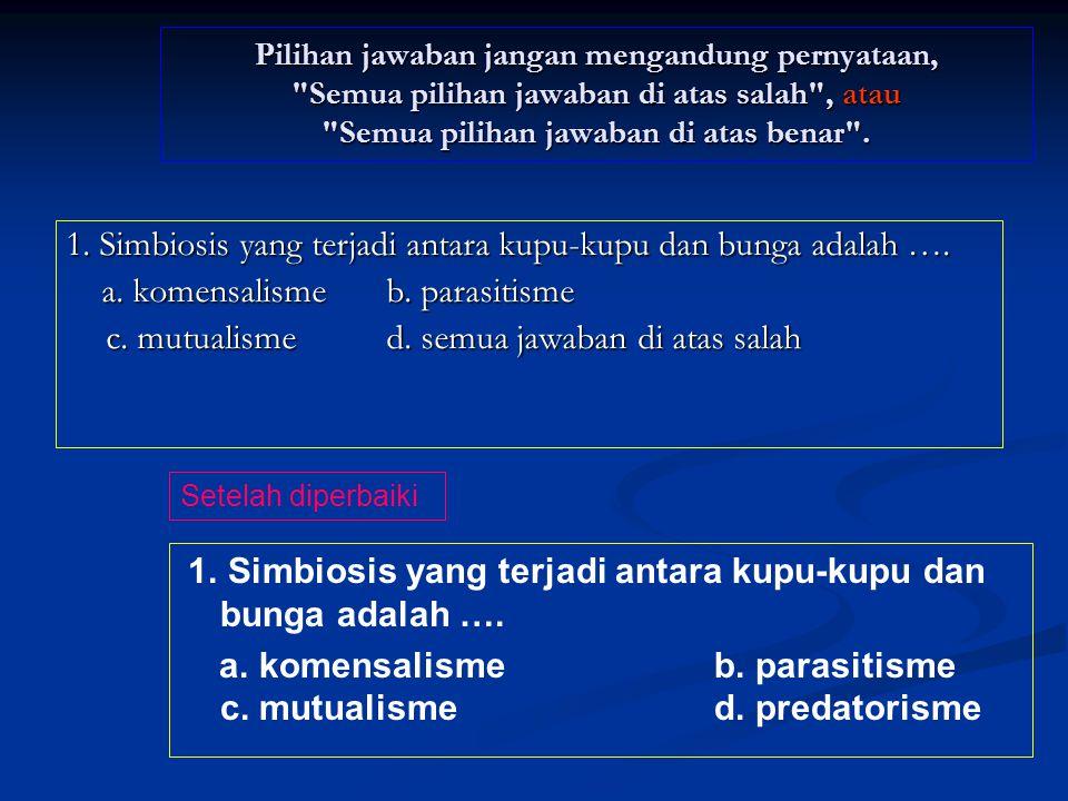 a. komensalisme b. parasitisme c. mutualisme d. predatorisme