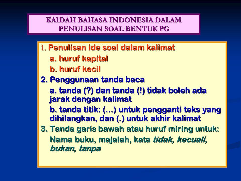 KAIDAH BAHASA INDONESIA DALAM PENULISAN SOAL BENTUK PG