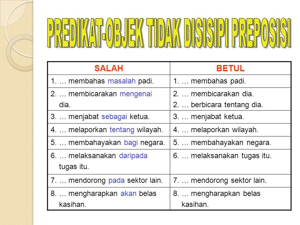 PREDIKAT-OBJEK TIDAK DISISIPI PREPOSISI
