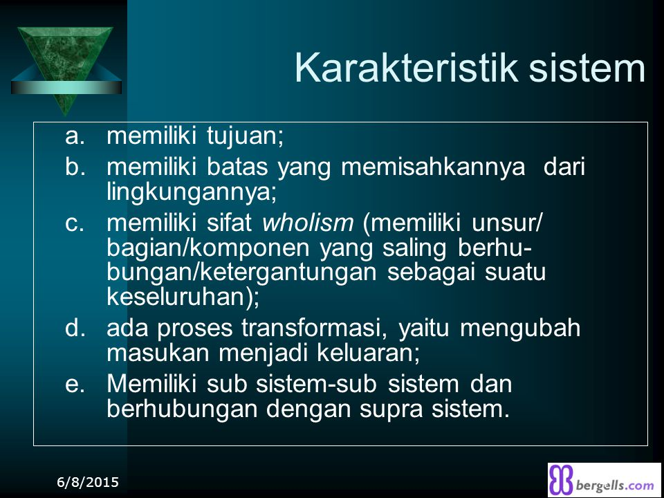 Karakteristik sistem a. memiliki tujuan;