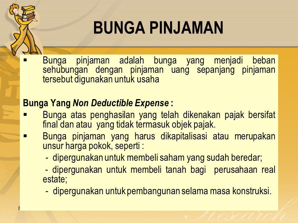 BUNGA PINJAMAN Bunga pinjaman adalah bunga yang menjadi beban sehubungan dengan pinjaman uang sepanjang pinjaman tersebut digunakan untuk usaha.