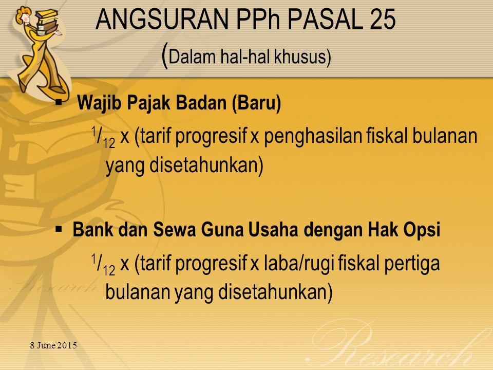 ANGSURAN PPh PASAL 25 (Dalam hal-hal khusus)