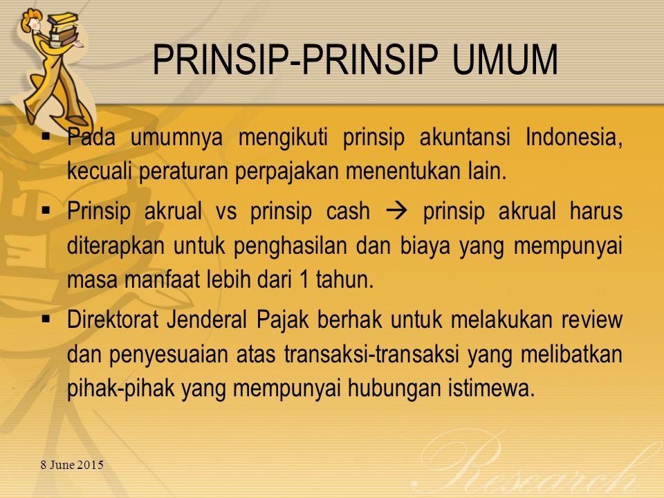 PRINSIP-PRINSIP UMUM Pada umumnya mengikuti prinsip akuntansi Indonesia, kecuali peraturan perpajakan menentukan lain.