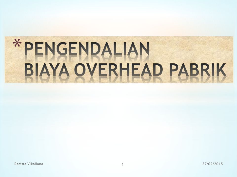 PENGENDALIAN BIAYA OVERHEAD PABRIK