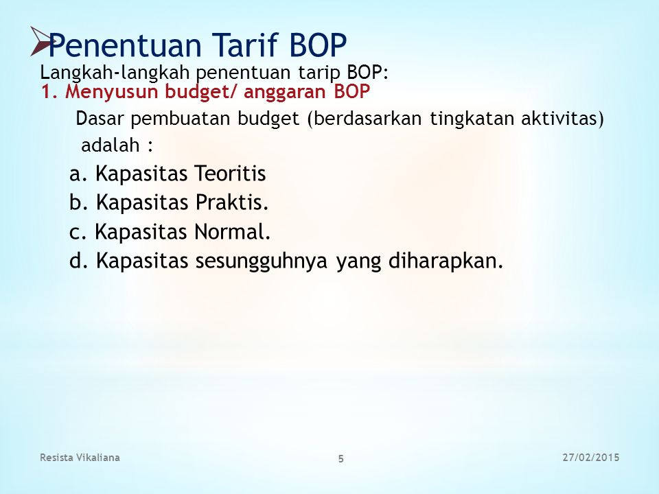 Penentuan Tarif BOP Langkah-langkah penentuan tarip BOP: 1