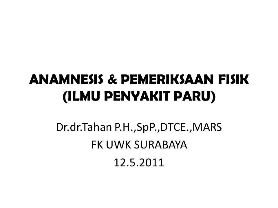 ANAMNESIS & PEMERIKSAAN FISIK (ILMU PENYAKIT PARU)