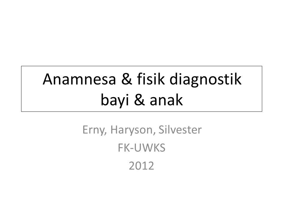 Anamnesa & fisik diagnostik bayi & anak