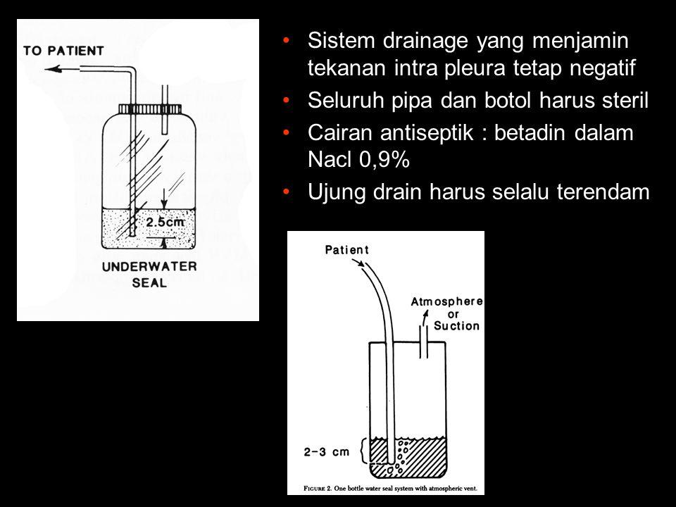 Sistem drainage yang menjamin tekanan intra pleura tetap negatif