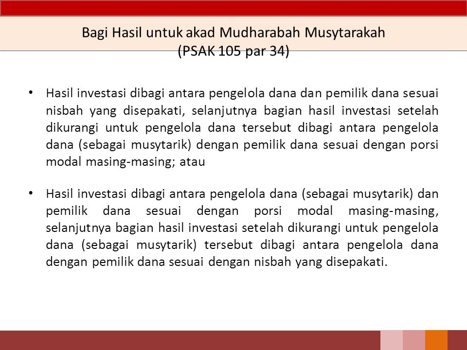 Bagi Hasil untuk akad Mudharabah Musytarakah (PSAK 105 par 34)