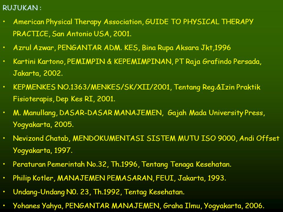 RUJUKAN : American Physical Therapy Association, GUIDE TO PHYSICAL THERAPY PRACTICE, San Antonio USA, 2001.