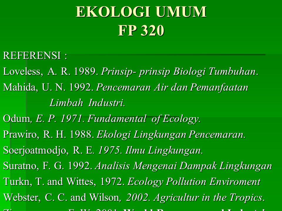 EKOLOGI UMUM FP 320 REFERENSI :