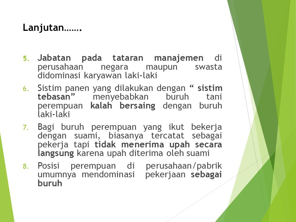 Lanjutan……. Jabatan pada tataran manajemen di perusahaan negara maupun swasta didominasi karyawan laki-laki.