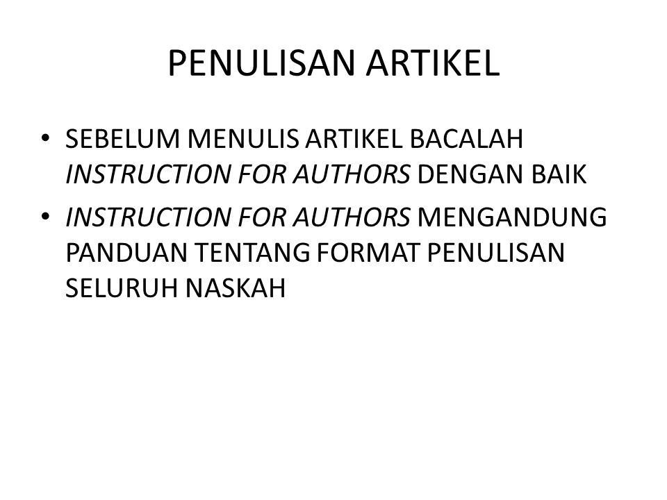 PENULISAN ARTIKEL SEBELUM MENULIS ARTIKEL BACALAH INSTRUCTION FOR AUTHORS DENGAN BAIK.