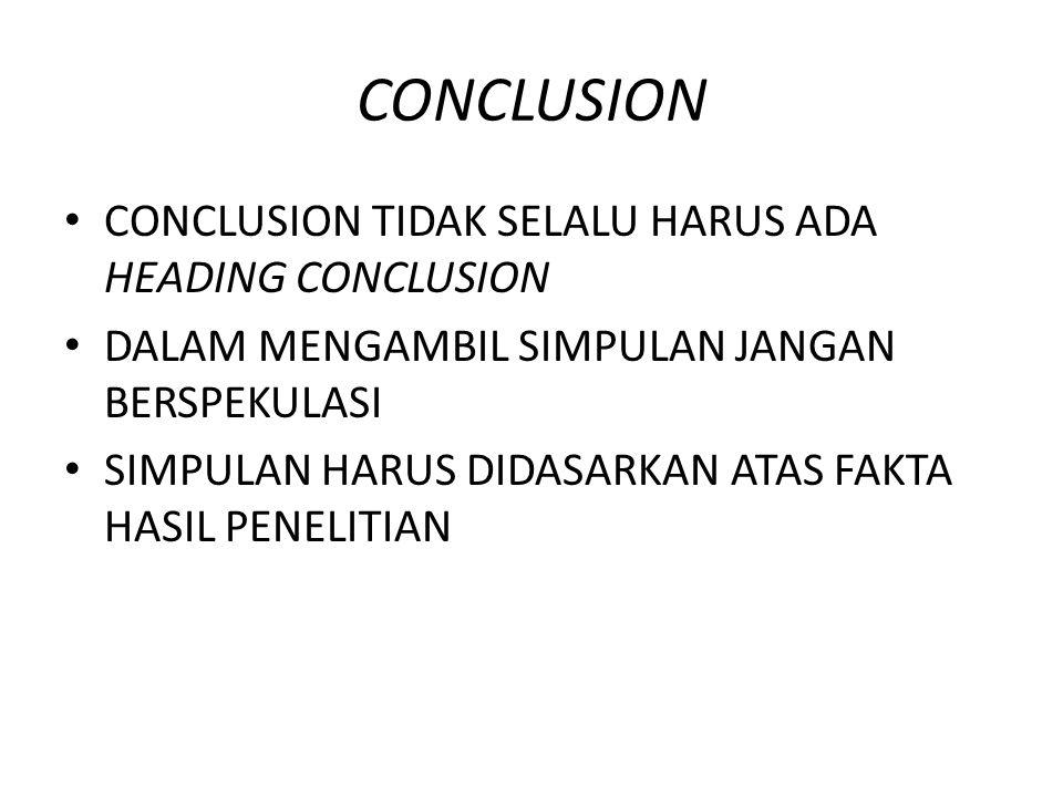 CONCLUSION CONCLUSION TIDAK SELALU HARUS ADA HEADING CONCLUSION