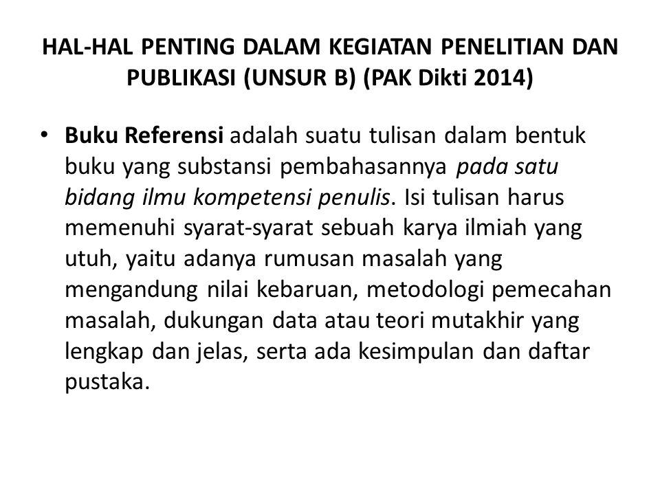 HAL-HAL PENTING DALAM KEGIATAN PENELITIAN DAN PUBLIKASI (UNSUR B) (PAK Dikti 2014)