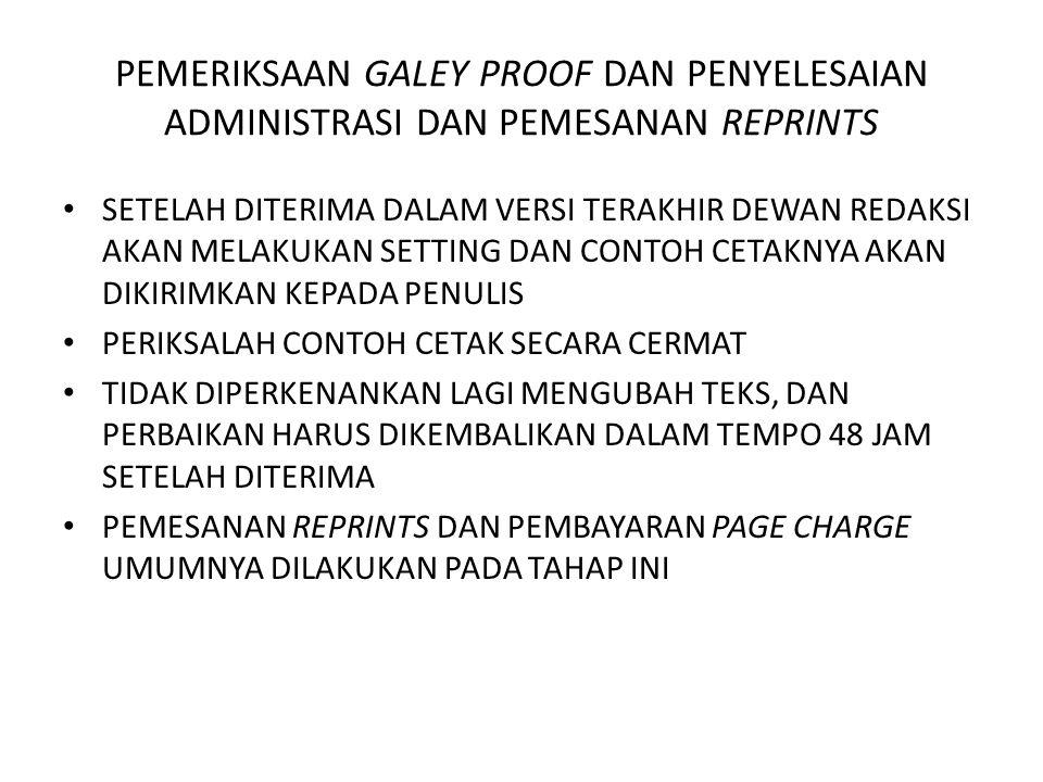 PEMERIKSAAN GALEY PROOF DAN PENYELESAIAN ADMINISTRASI DAN PEMESANAN REPRINTS