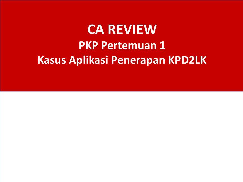 CA REVIEW PKP Pertemuan 1 Kasus Aplikasi Penerapan KPD2LK
