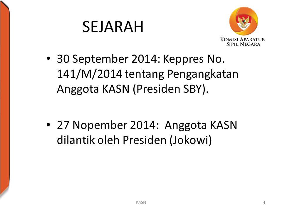 SEJARAH 30 September 2014: Keppres No. 141/M/2014 tentang Pengangkatan Anggota KASN (Presiden SBY).