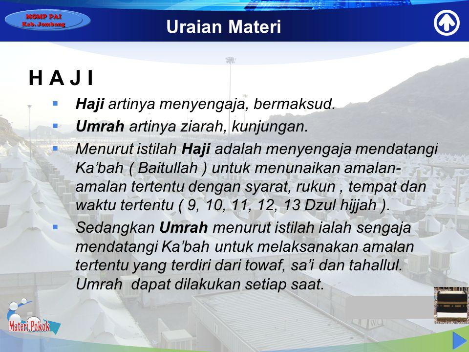 Materi Pokok H A J I Uraian Materi Haji artinya menyengaja, bermaksud.