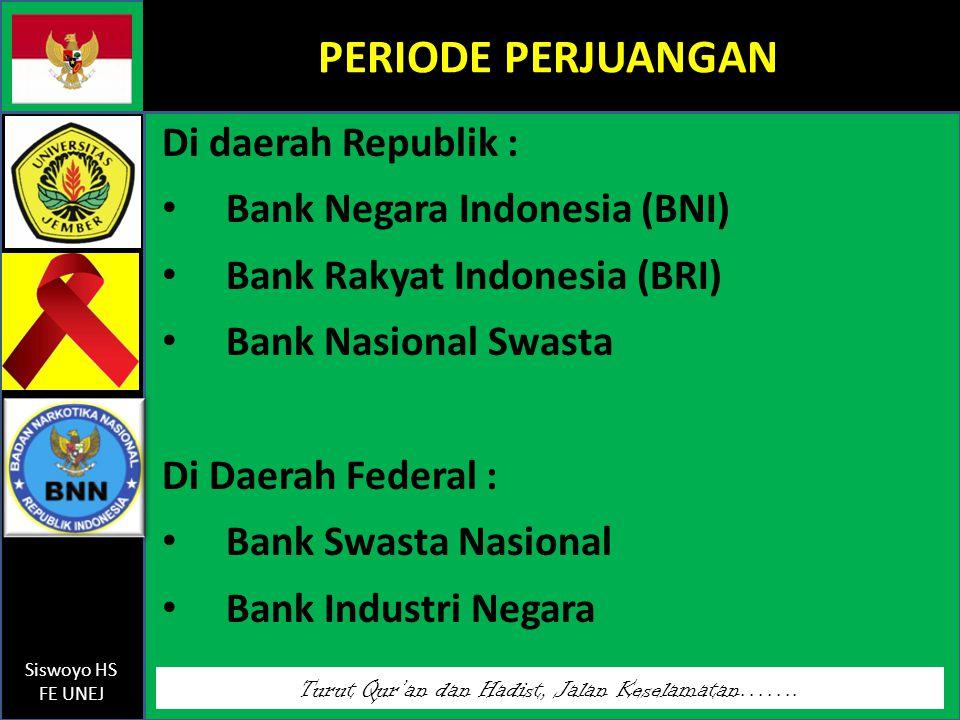 PERIODE PERJUANGAN Di daerah Republik : Bank Negara Indonesia (BNI)