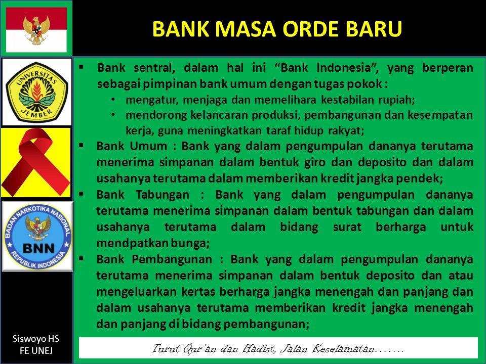 BANK MASA ORDE BARU Bank sentral, dalam hal ini Bank Indonesia , yang berperan sebagai pimpinan bank umum dengan tugas pokok :
