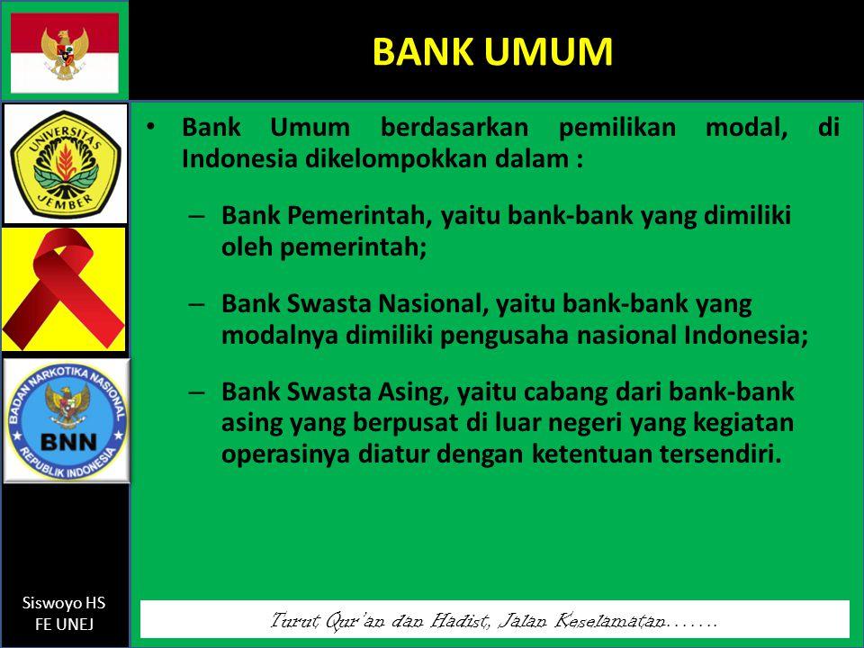 BANK UMUM Bank Umum berdasarkan pemilikan modal, di Indonesia dikelompokkan dalam :