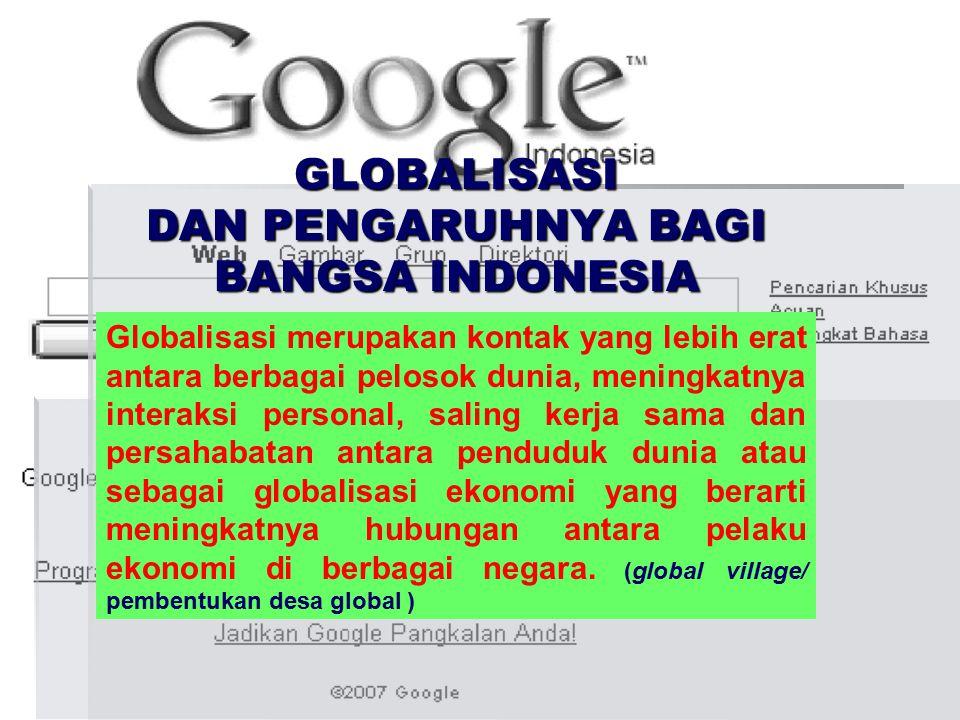 GLOBALISASI DAN PENGARUHNYA BAGI BANGSA INDONESIA
