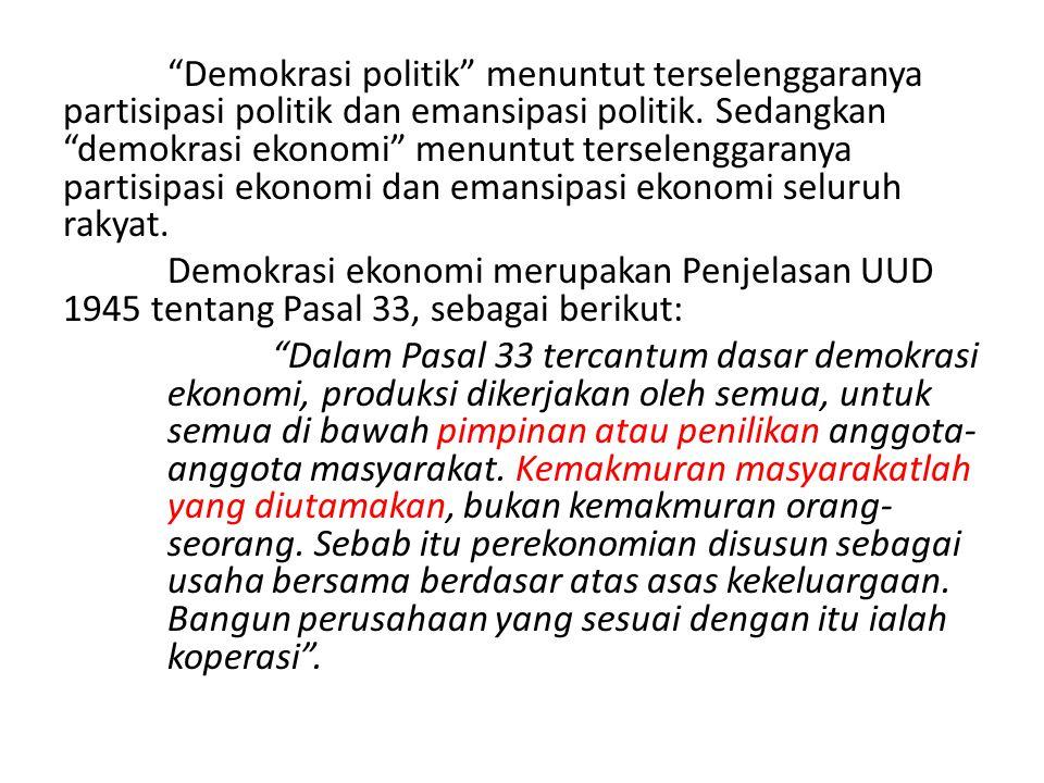 Demokrasi politik menuntut terselenggaranya partisipasi politik dan emansipasi politik.