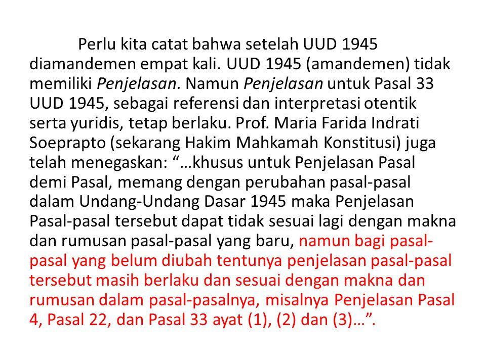 Perlu kita catat bahwa setelah UUD 1945 diamandemen empat kali