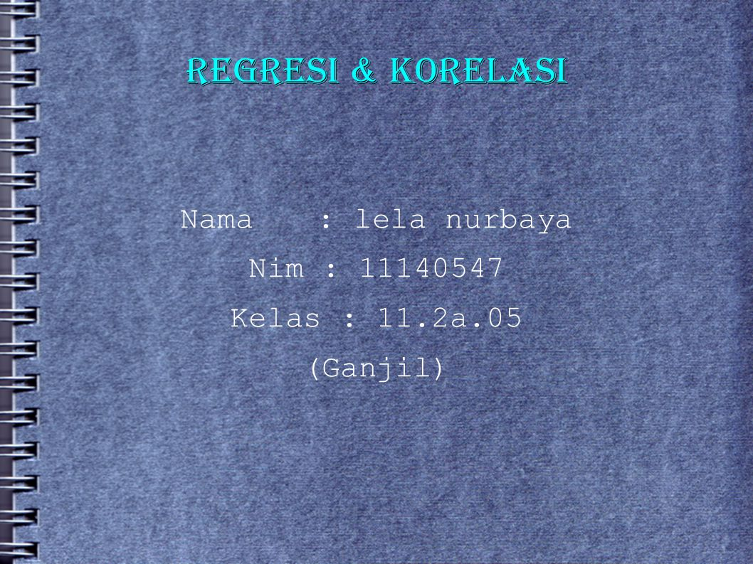 Nama : lela nurbaya Nim : 11140547 Kelas : 11.2a.05 (Ganjil)