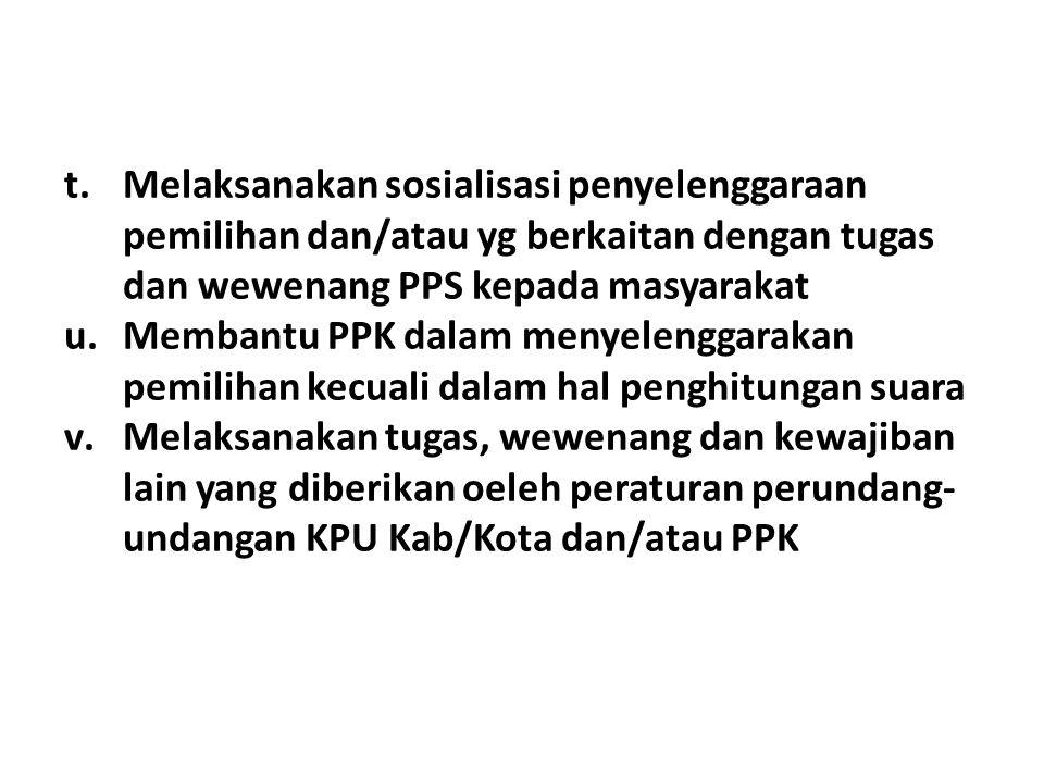 Melaksanakan sosialisasi penyelenggaraan pemilihan dan/atau yg berkaitan dengan tugas dan wewenang PPS kepada masyarakat