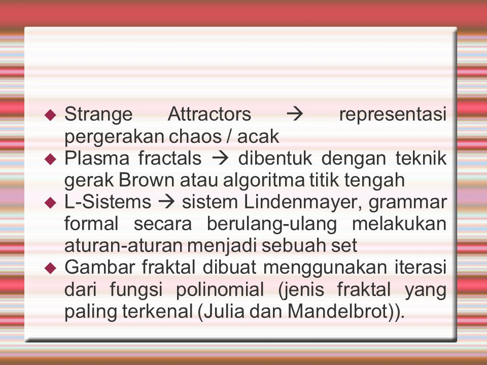 Strange Attractors  representasi pergerakan chaos / acak