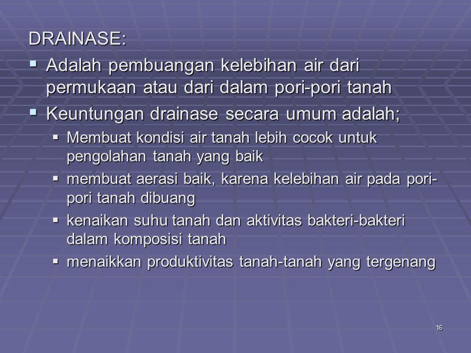 Keuntungan drainase secara umum adalah;