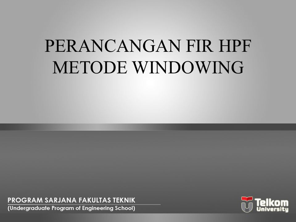 PERANCANGAN FIR HPF METODE WINDOWING