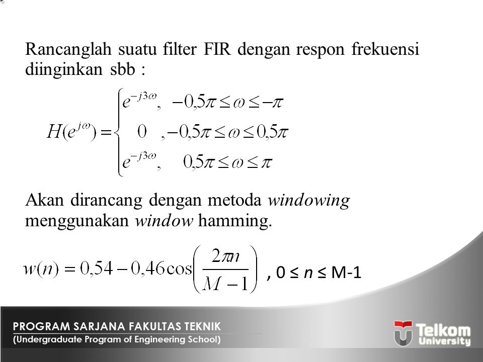 Rancanglah suatu filter FIR dengan respon frekuensi diinginkan sbb :