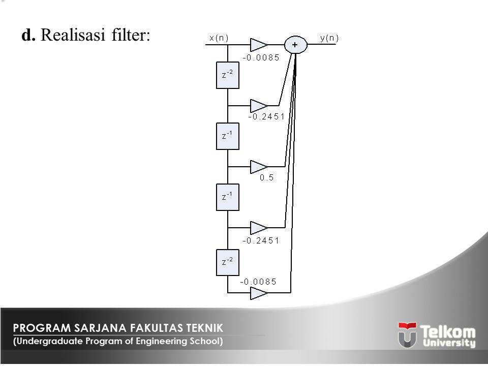 d. Realisasi filter: