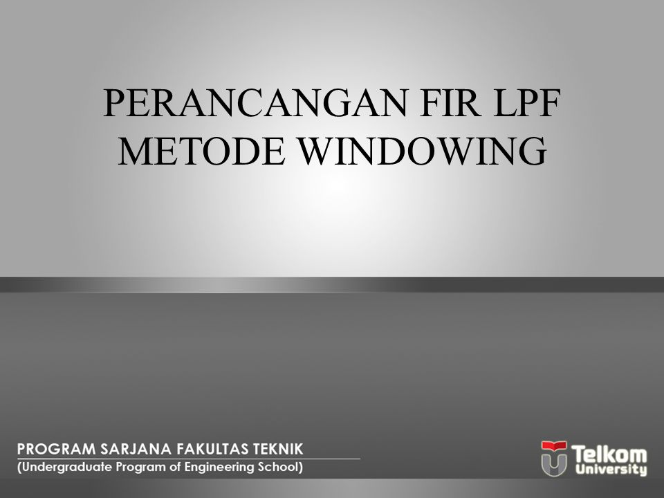 PERANCANGAN FIR LPF METODE WINDOWING