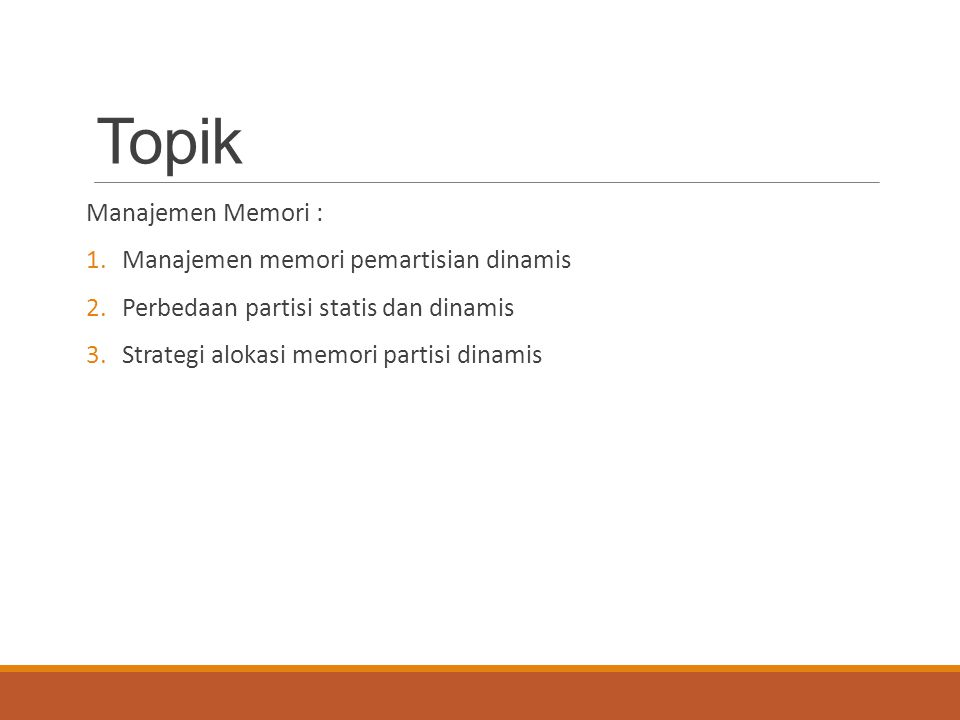 Topik Manajemen Memori : Manajemen memori pemartisian dinamis