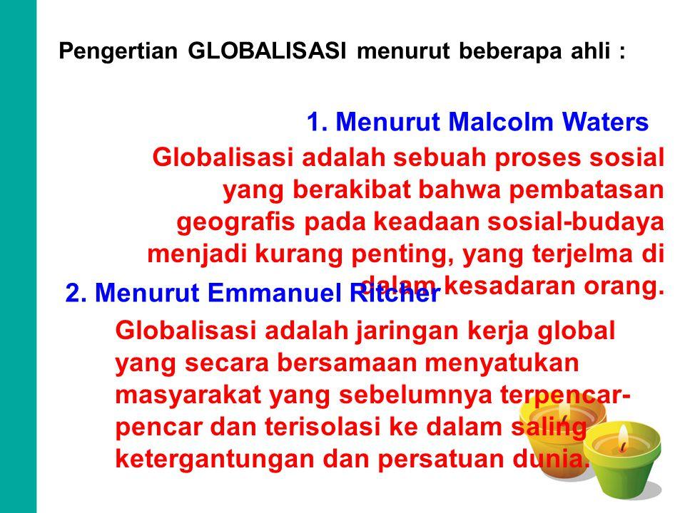 1. Menurut Malcolm Waters 2. Menurut Emmanuel Ritcher