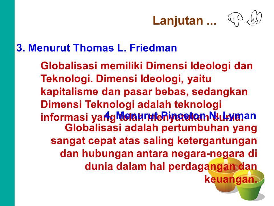 3. Menurut Thomas L. Friedman 4. Menurut Pinceton N. Lyman