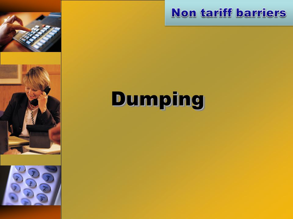 Non tariff barriers Dumping