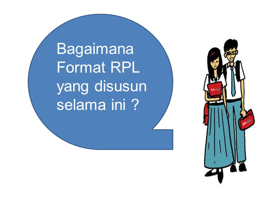 Bagaimana Format RPL yang disusun selama ini