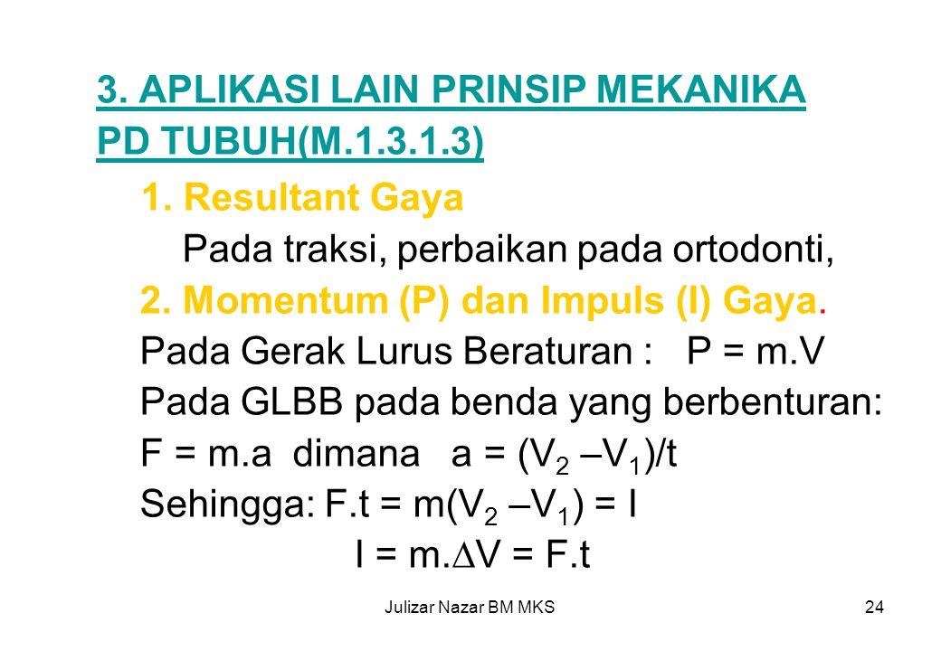 3. APLIKASI LAIN PRINSIP MEKANIKA PD TUBUH(M.1.3.1.3)